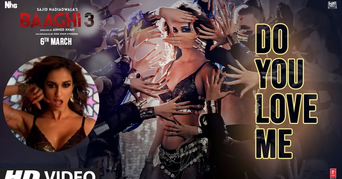 Do You Love Me Baaghi 3 Bollywood Movie Song | Disha Patani | Tiger S, Shraddha K, Photos, Videos, Full Movie Watch Online Free Down Load Leaked By Tamilrockers, Down Load Torrent Telegram File Link