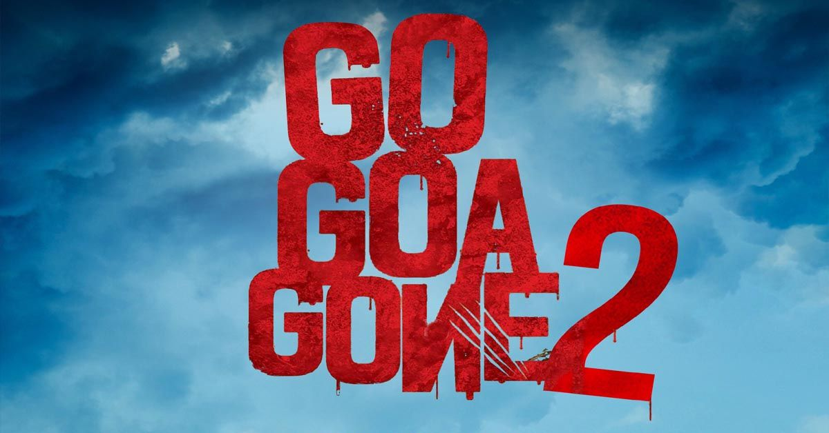 Go Goa Gone 2 Bollywood Movie 2021