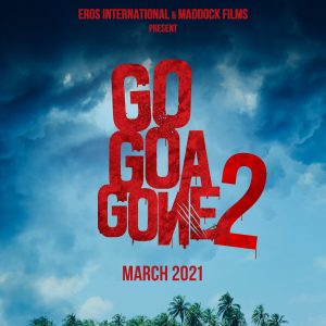 Go Goa Gone 2 Bollywood Movie 2021 Poster