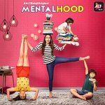 Mentalhood 2020 Alt Balaji Zee5 Hindi Web Series Cast Trailer Release Date Wiki Imdb Episodes Seasons Download Karishma Kapoor