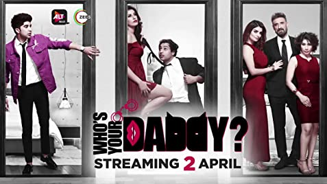 Who's Your Daddy 2020 Alt Balaji Hindi Web Series Cast Trailer Release Date Wiki Imdb Episodes Seasons Download in Hindi English Subtitle