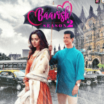 Baarish Season 2 Zee5 ALT Balaji Hindi Webseries Cast Wiki Songs Trailer Release Date Actor Actress Episodes Season Watch Online Free Download