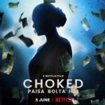 Choked 2020 Netflix Film Cast Wiki Trailer Poster Song Videos Actor Actress Watch Online Free Download