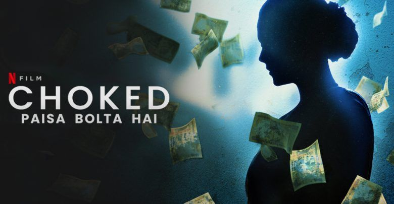 Choked 2020 Netflix Web Film Cast Wiki Trailer Poster Song Videos Actor Actress Watch Online Free Download