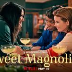 Sweet Magnolias 2020 netflix Webseries Cast Wiki Trailer Release Date Actor Actress Song Videos Season 1 2 Epsidoes Watch Online Free Download in Hindi