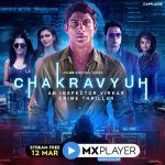 Chakravyuh 2021 Web Series Mx Player Cast Wiki Trailer Release Date Review Imdb Actor Actress Real Name All Epsidoes Watch Online Free Down Load