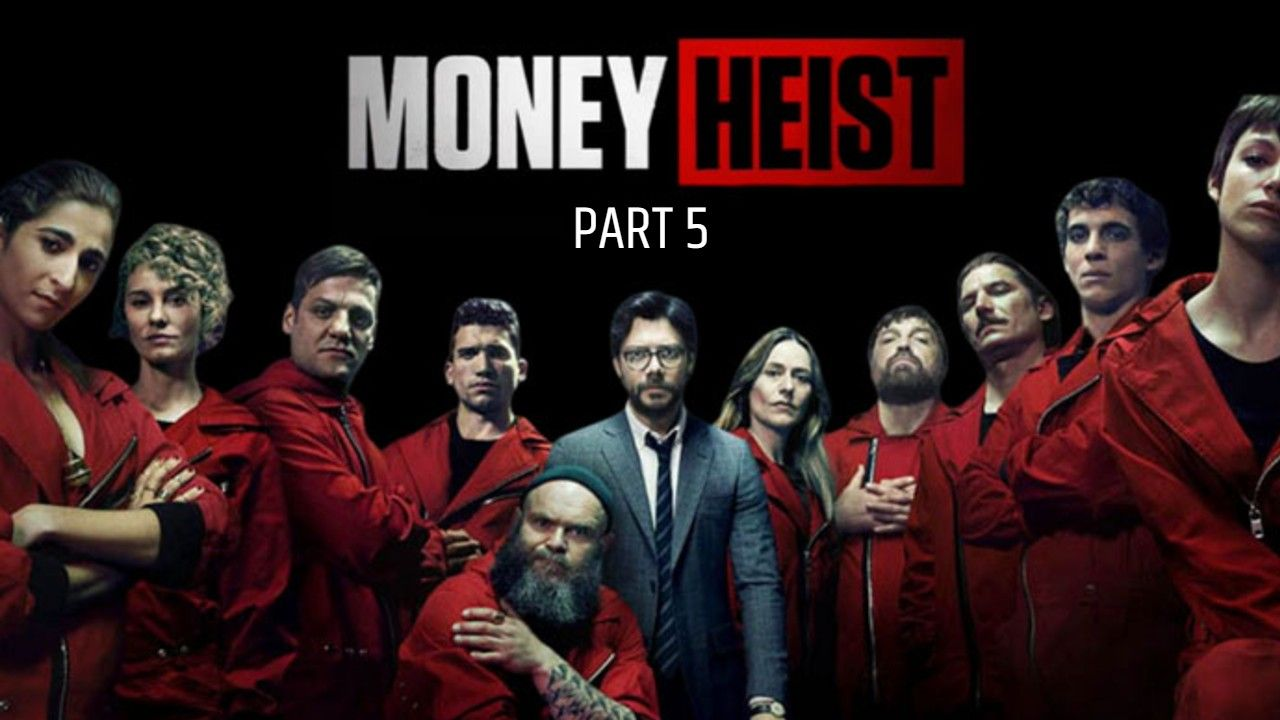 Money Heist Season 5 Hindi Netflix Web Series Cast Wiki Trailer Release Date IMDb Actor Actress Character Real Name All Episodes Watch Online in Hindi Free Down Load