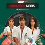 Operation MBBS Season 2 Web Series Cast Wiki Trailer Release Date Actor Actress Real Name Songs All Episodes Watch Online Free Down Load