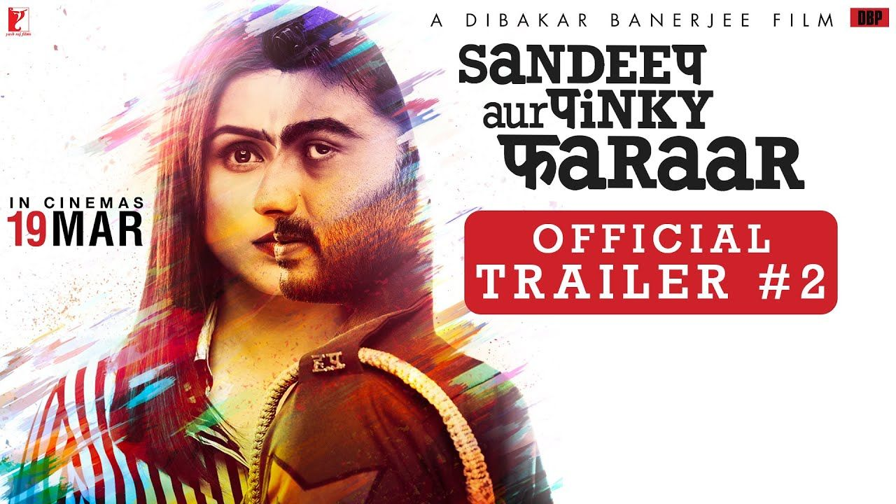 Sandeep Aur Pinky Faraar Movie Trailer 2, Sandeep Aur Pinky Faraar Movie Cast, Release Date, Full Movie Watch Online Free Down Load, Arjun Kapoor, Parineeti Chopra