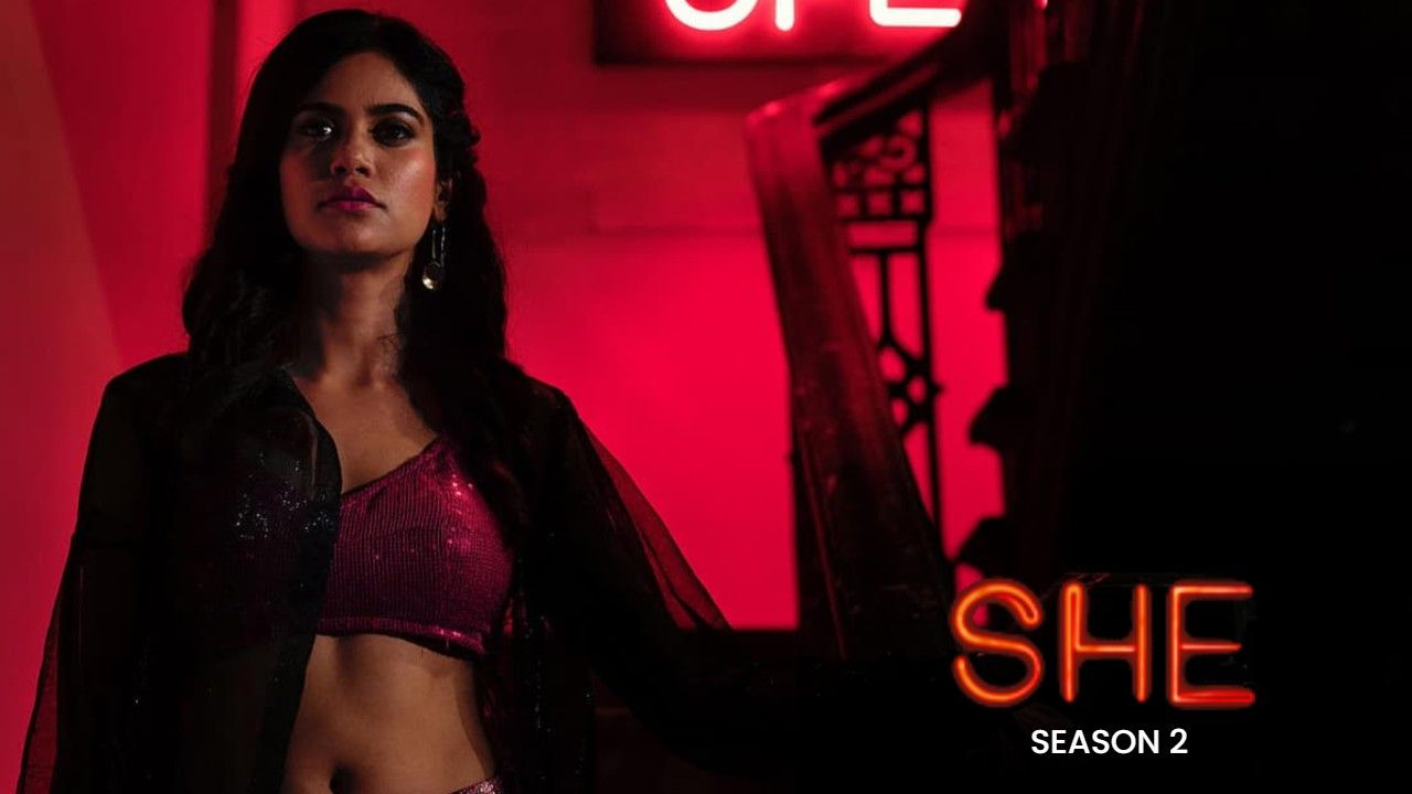 She Season 2 Netflix Web Series Cast Wiki Trailer Song Poster Release Date Actress Name All Episodes Watch Online Free Download Tamilrockers Mp4moviez Filmywap Filmyzilla